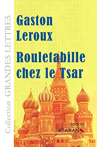 9782335011913: Rouletabille chez le Tsar (French Edition)