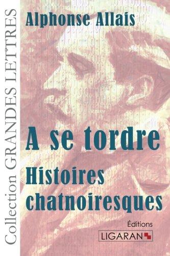 9782335015126: A se tordre: Histoires chatnoiresques