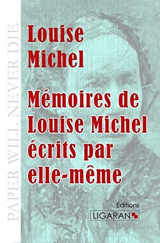 MEMOIRES DE LOUISE MICHEL ECRITS PAR ELLE MEME: MICHEL L