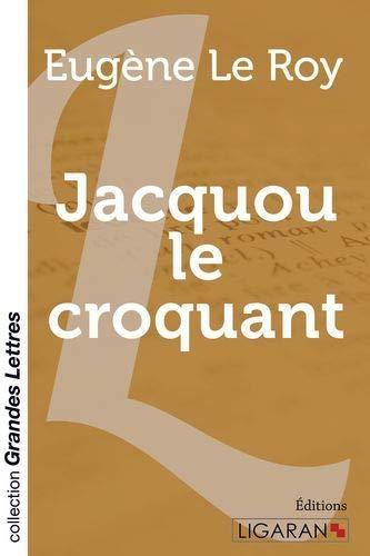Jacquou le croquant (grands caractères): Le Roy, Eugène