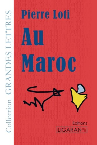Au Maroc: Pierre Loti