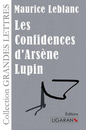 Les Confidences d'Arsène Lupin: Maurice Leblanc