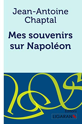 9782335029420: Mes souvenirs sur Napoléon (French Edition)