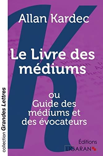 9782335029932: Le livre des médiums : Ou Guide des médiums et des évocateurs