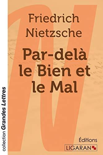 Par-delà le Bien et le Mal (grands caractères): Friedrich Nietzsche