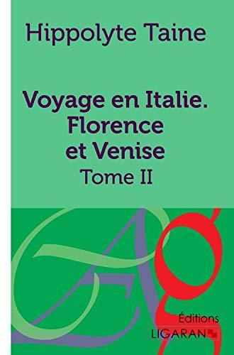 9782335036312: Voyage en italie. Florence et Venise : Tome II