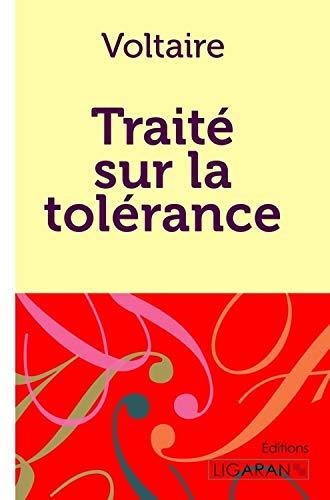Traité sur la tolérance: à l occasion: Voltaire