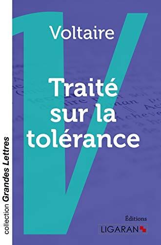 Traité sur la tolérance (grands caractères): à: Voltaire