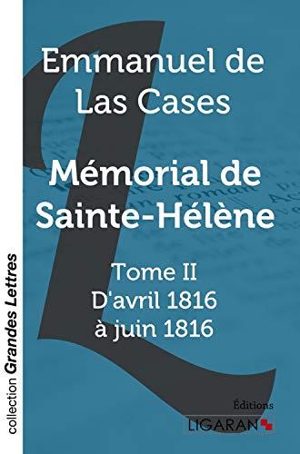 Mémorial de Sainte-Hélène (grands caractères): Tome II - D'avril ...