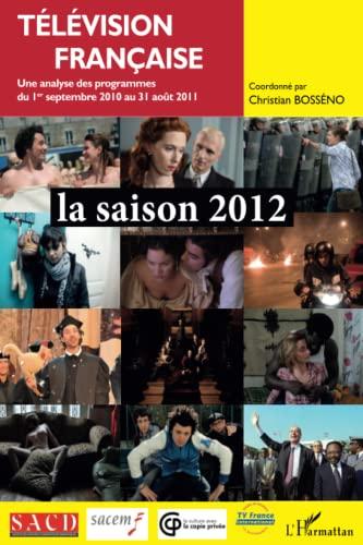9782336000091: Télévision française la saison 2012 (French Edition)
