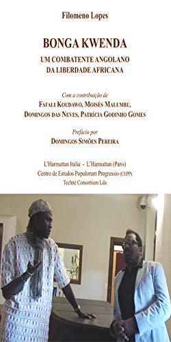 9782336000558: Bonga Kwenda : Um combatente angolano da liberdade africana