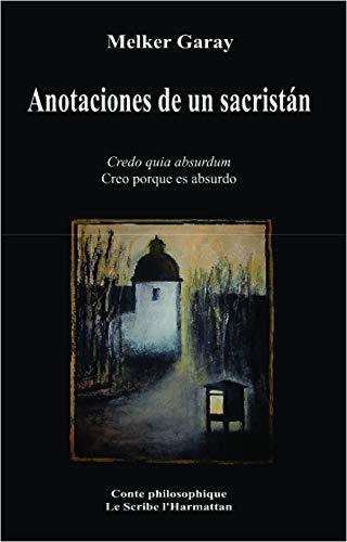 9782336000657: Anotaciones de un Sacristan Credo Quia Absurdum Creo Porque Es Absurdo (French Edition)
