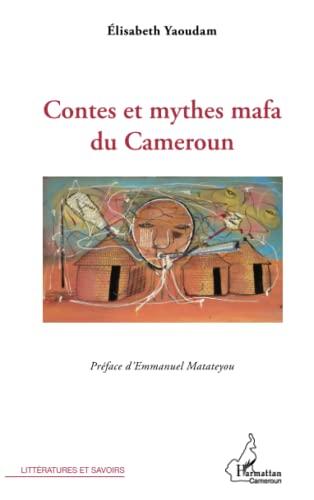 9782336000749: Contes et Mythes Mafa du Cameroun