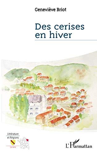 Des cerises en hiver: Geneviève Briot