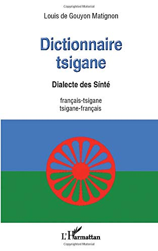 9782336000961: Dictionnaire tsigane: Dialecte des Sinté - français-tsigane /tsigane -français