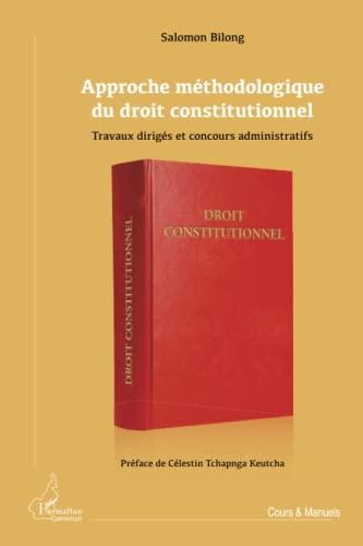 9782336001081: Approche méthodologique du droit constitutionnel