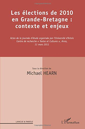 9782336001371: Les élections de 2010 en Grande-Bretagne : contexte et enjeux (French Edition)