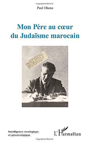 9782336001814: Mon Père au coeur du Judaïsme marocain (French Edition)