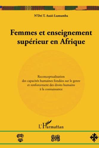 Femmes et enseignement supérieur en Afrique: Reconceptualisation: N'dri T., Assié-Lumumba