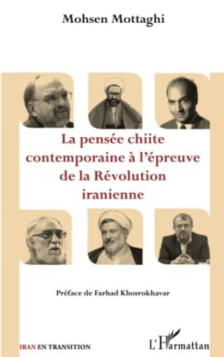 9782336002354: La pensée chiite contemporaine à l'épreuve de la Révolution iranienne