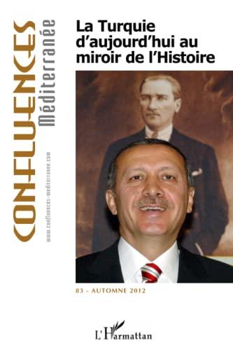 9782336002392: La Turquie d'aujourd'hui au miroir de l'histoire