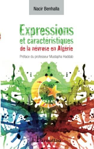 9782336002590: Expressions et caractéristiques de la névrose en Algérie (French Edition)