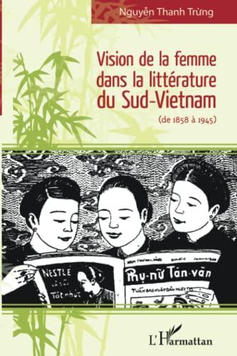 9782336002743: Vision de la Femme Dans la Litterature du Sud Vietnam de 1858 a 1945