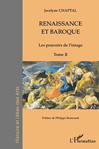 9782336002767: Renaissance et baroque (Tome 2): Les pouvoirs de l'image (French Edition)