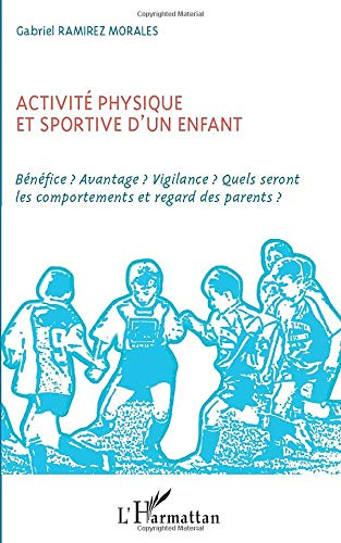 9782336002835: Activit� physique et sportive d'un enfant