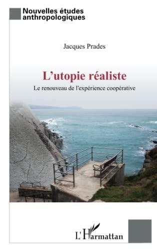 9782336003818: L'Utopie réaliste: Le renouveau de l'expérience coopérative (French Edition)