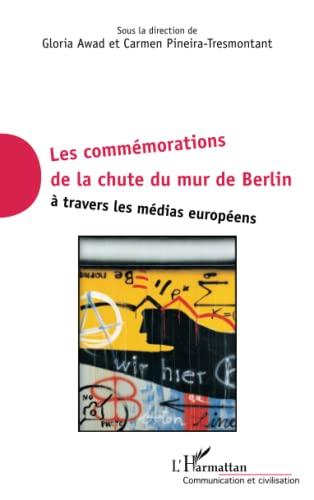 9782336004044: Commémorations de la chute du mur de Berlin à travers les médias européens