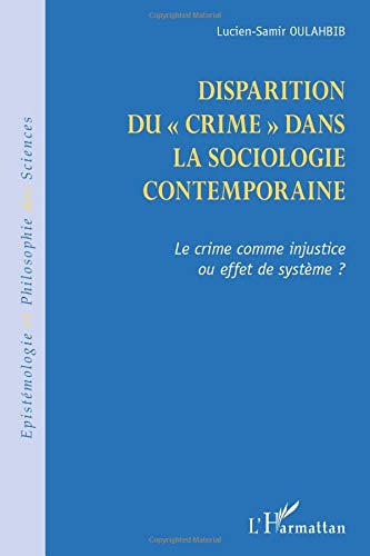 9782336005027: Disparition du crime dans la sociologie contemporaine