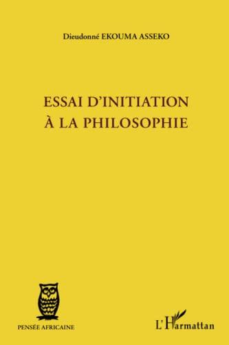 9782336005140: Essai d'initiation à la philosophie
