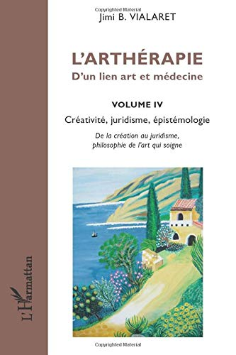 9782336005546: L'arth�rapie d'un lien art et m�decine (Volume 4)