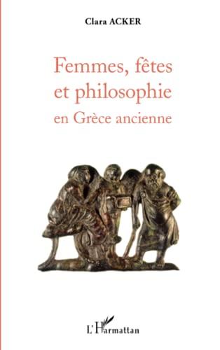 9782336006086: Femmes, fêtes et philosophie en Grèce ancienne