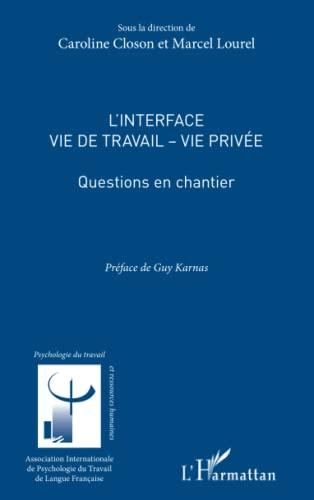 9782336006529: Interface Vie de Travail Vie Privée Questions en Chantier