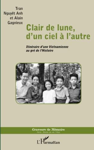 9782336007007: Clair de lune d'un ciel a l'autre itineraire d'une vietnamienne au gre de l'histoire