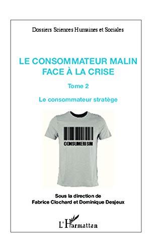 Consommateur Malin (T 2) Face a la Crise le Consommateur Stratege