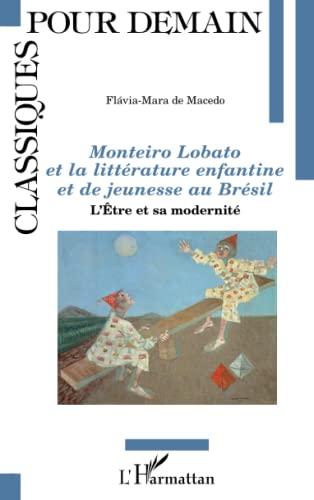 Monteiro Lobato et la littérature enfantine et: Flavia-Maria De Macedo