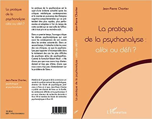9782336008202: La pratique de la psychanalyse : alibi ou défi ?