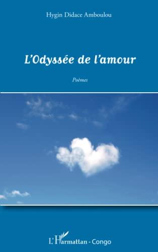 L'Odyssée de l'amour - Hygin Didace Amboulou