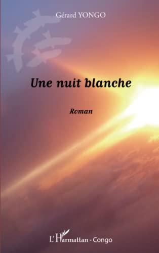 Une nuit blanche: Roman [Broché] Yongo, Gérard
