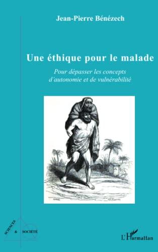 9782336008578: Une éthique pour le malade: Pour dépasser les concepts d'autonomie et de vulnérabilité (French Edition)
