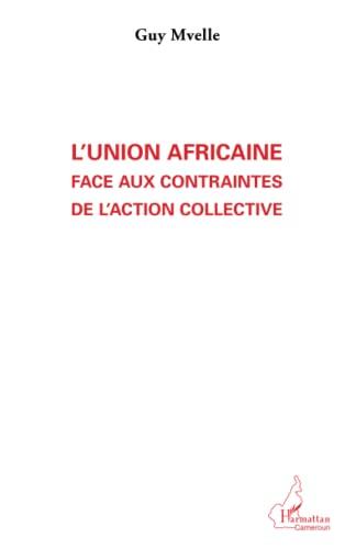 9782336008943: L'Union Africaine face aux contraintes de l'action collective (French Edition)