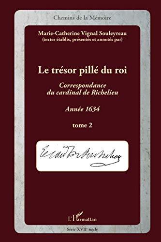 LE TRÉSOR PILLÉ DU ROI - Correspondance du Cardinal de Richelieu ------- Tome 2 , Ann...