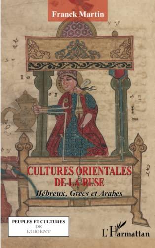 9782336290546: Cultures orientales de la ruse: Hébreux, Grecs et Arabes (French Edition)