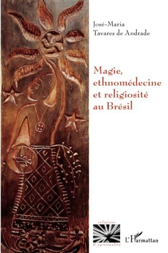 9782336290775: Magie, ethnomédecine et religiosité au Brésil (French Edition)