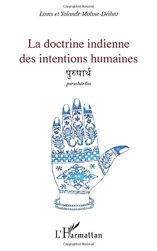 9782336290959: La doctrine indienne des intentions humaines: Purushartha (French Edition)
