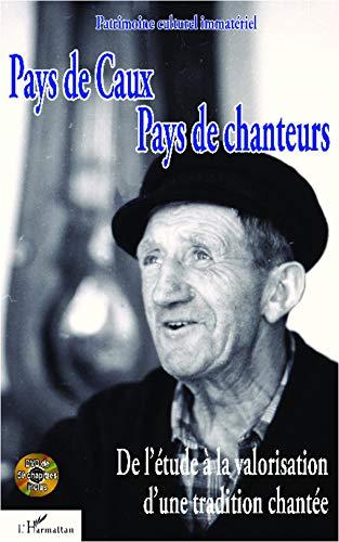 9782336291659: Pays de Caux, pays de chanteurs