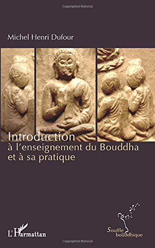 9782336297569: Introduction à l'enseignement du Bouddha et à sa pratique